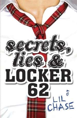 Secrets, Lies and Locker 62 de Lil Chase