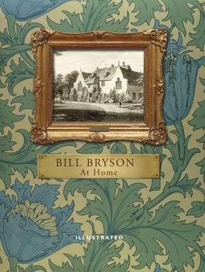 At Home. Illustrated Edition de Bill Bryson