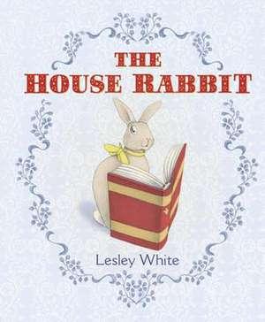 White, L: The House Rabbit