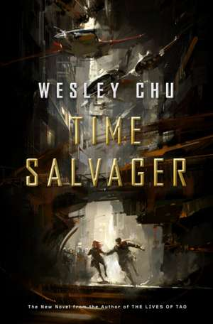 Time Salvager de Wesley Chu