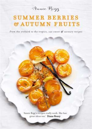 Summer Berries & Autumn Fruits de Annie Rigg