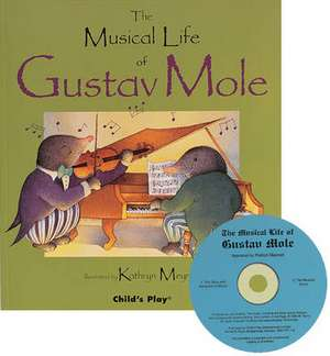 Musical Life of Gustav Mole [With]