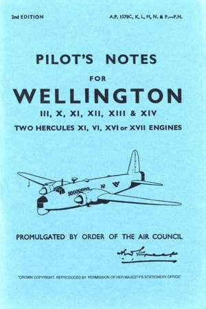 Pilot's Notes for Wellington III, X, XI, XII, XIII & XIV:  Two Hercules XI, VI, XVI or XVII Engines de Air Ministry