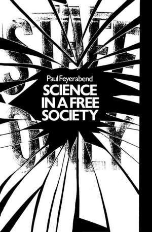 Science in a Free Society de Paul Feyerabend