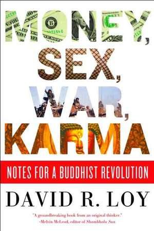 Money, Sex, War, Karma de David R. Loy