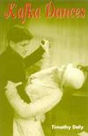 Kafka Dances de Timothy Daly