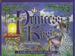 The Princess and the Kiss:  A Story of God's Gift of Purity de Jennie Bishop