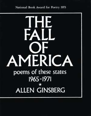 The Fall of America:  Poems of These States 1965-1971 de Allen Ginsberg