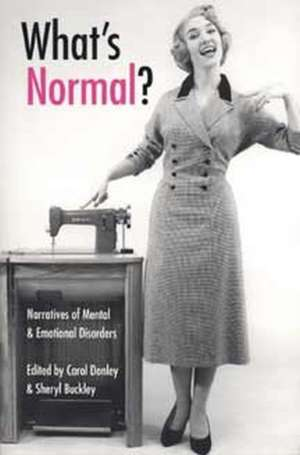 What's Normal?:  Narratives of Mental and Emotional Disorders de Carol C. Donley