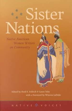 Sister Nations: Native American Women Writers On Community de Heid E. Erdrich