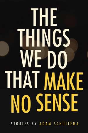 The Things We Do That Make No Sense