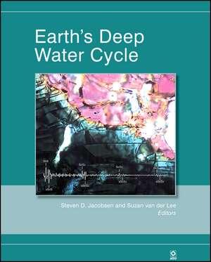 Earth′s Deep Water Cycle de Steven D. Jacobsen