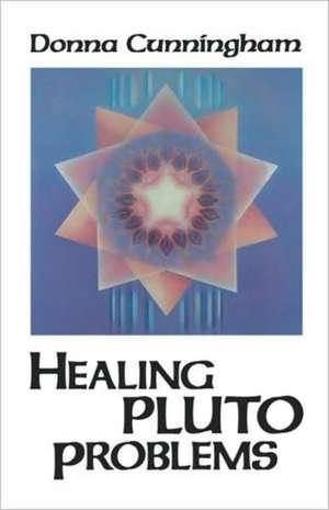 Healing Pluto Problems de Donna Cunningham