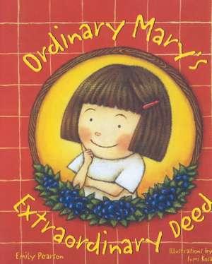 Ordinary Mary's Extraordinary Deed de Emily Pearson