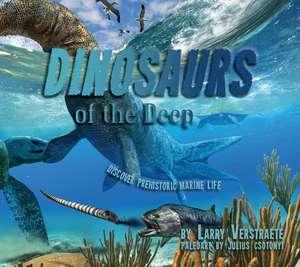'Dinosaurs' of the Deep de Larry Verstraete