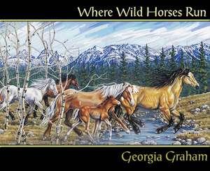 Where Wild Horses Run