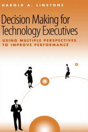 Decision Making for Technology Executives de Harold A. Linstone