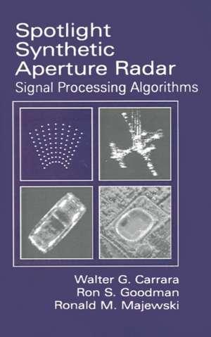 Spotlight Synthetic Aperture Radar:  Signal Processing Algorithms de Walter C. Carrar