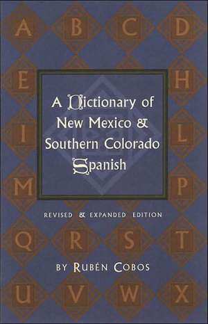 A Dictionary of New Mexico and Southern Colorado Spanish: Revised and Expanded Edition imagine
