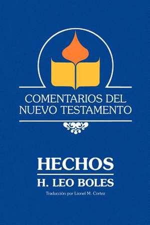 Un Comentario Sobre Hechos de los Apostoles de H. Leo Boles