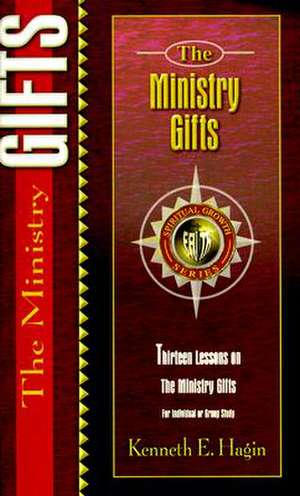 The Ministry Gifts de Kenneth E. Hagin