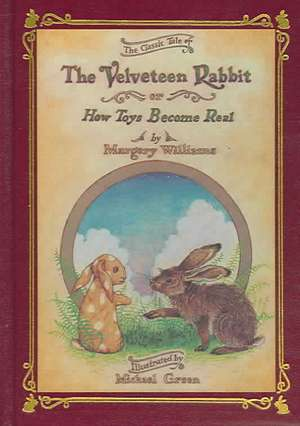 Velveteen Rabbit Deluxe Cloth Edition Or, How Toys Become Real de Margery Williams