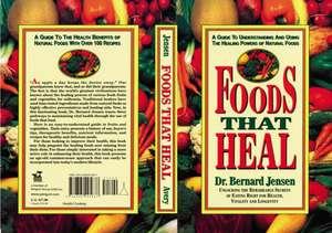 Foods That Heal de Bernard Jensen