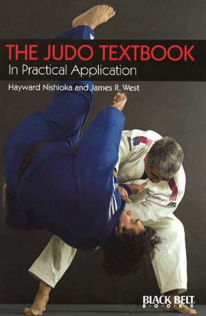 The Judo Textbook: In Practical Application de Hayward Nishioka