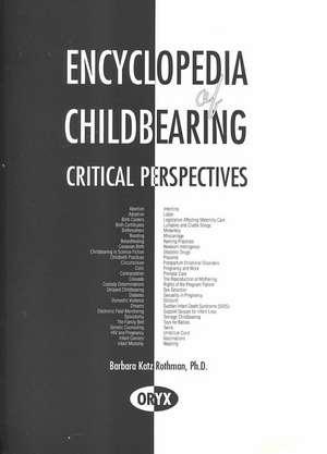 Encyclopedia of Childbearing:  Critical Perspectives de Barbara Katz Rothman