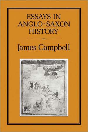 Essays in Anglo-Saxon History de James Campbell