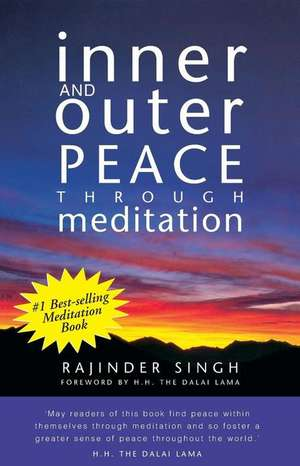 Inner and Outer Peace Through Meditation:  Dedicated to Those Who Are Not Ashamed of Economy de Rajinder Singh