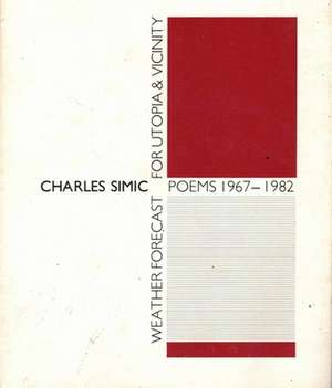 Weather Forecast for Utopia and Vici de Charles Simic