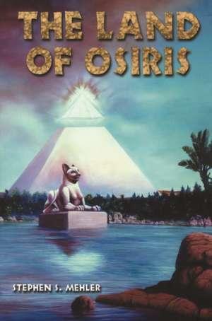 Land of Osiris de Stephen S. Mahler