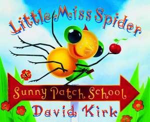 Little Miss Spider's Sunny Patch School de David Kirk