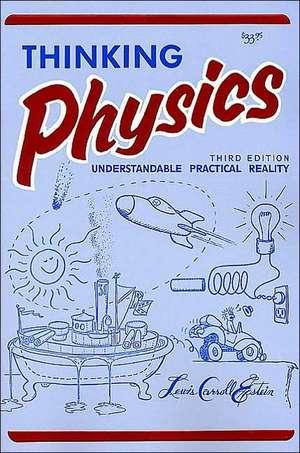 Thinking Physics (3e, Tr) de Lewis Carroll Epstein