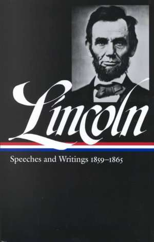 Abraham Lincoln:  Library of America #46 de Abraham Lincoln
