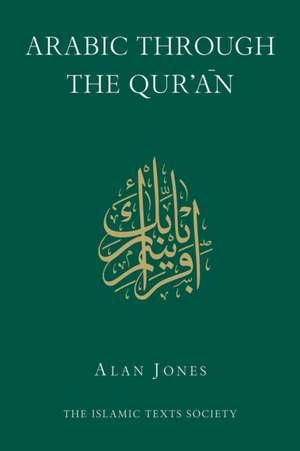 Arabic Through the Qur'an de Alan Jones