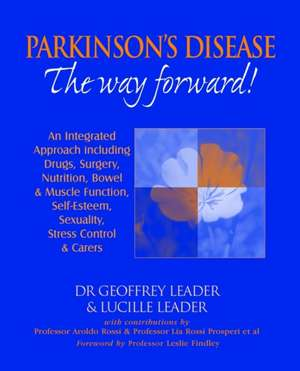 Parkinson's Disease the Way Forward - 2010 Revised Edition