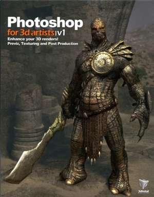 Photoshop for 3D Artists, Volume 1 imagine