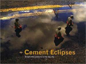 Cement Eclipses