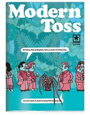 Modern Toss #7 Ah Gerry This Is Steven... de Mick Bunnage