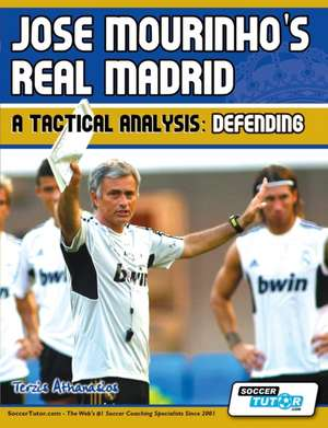 Jose Mourinho's Real Madrid - A Tactical Analysis de Terzis Athanasios