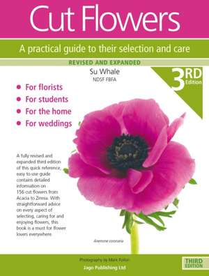 Cut Flowers: A Practical Guide to their Selection and Care de Susan Whale