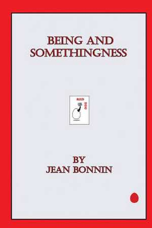 Being and Somethingness de Jean Bonnin