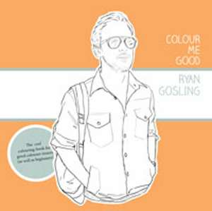 Colour Me Good Ryan Gosling 1