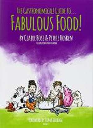 Bosi, C: The Gastronomical Guide to Fabulous Food! de Petrie Hosken