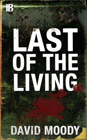 Last of the Living de David Moody