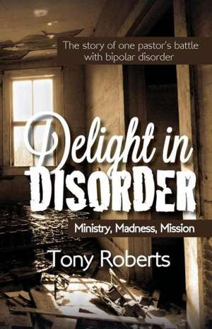 Delight in Disorder de Tony E. Roberts