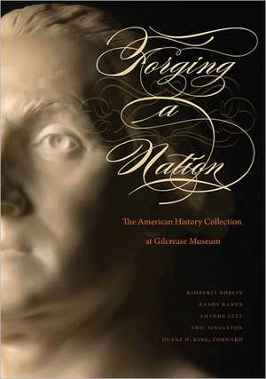 Forging a Nation:  The American History Collection at Gilcrease Museum de Kimberly Roblin