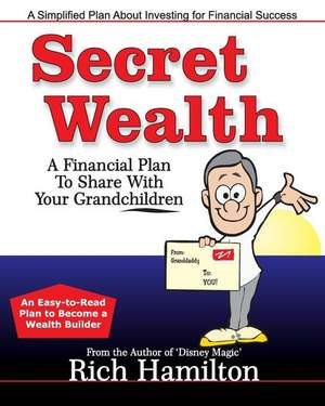 Secret Wealth de Rich Hamilton